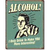 Alcohol – More Interesting – Large Metal Tin Sign 40.6cm X 31.7cm Genuine American Made